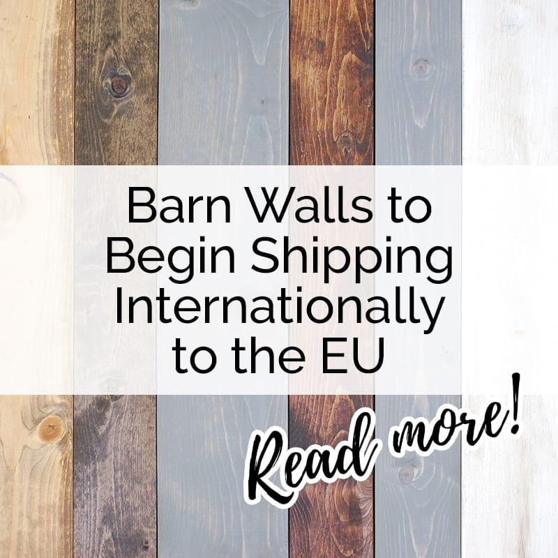 Barn Walls Now Ships Internationally!